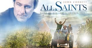 ALL SAINTS – DELIGHTFUL UPLIFTING MOVIE FOR ALL AGES