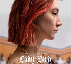 LADY BIRD – TO ANYONE WHO KNOWS A TEENAGED GIRL – A VERY FAMILIAR AND FUNNY CHARACTER