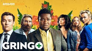 GRINGO – CRUDE, UNNECESSARILY VIOLENT AND FORGETTABLE COMEDY – GO WATCH WHAT'S UP DOC? INSTEAD