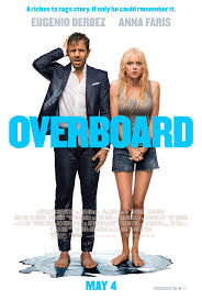 OVERBOARD – CHARMING ROM-COM WITH A POSITIVE MESSAGE ABOUT TRUE WEALTH AND FAMILIES