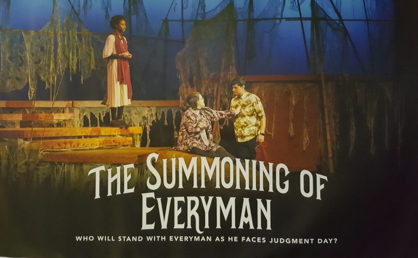THE SUMMONING OF EVERYMAN – WISDOM FOR THE AGES AT MCNEESE'S TRITICO THEATRE – BUT, ALAS, ONLY THIS WEEKEND!!