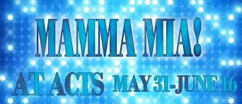 MAMMA MIA! EXUBERANCE PERSONIFIED IN THE ADORABLE HEARTWARMING MUSICAL PLAYING AT ACTS THEATRE IN LAKE CHARLES, LA