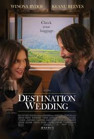 DESTINATION WEDDING – ODD ROM COM THAT WORKS AGAINST EXPECTATION