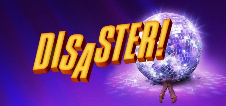 FOR A DISASTROUSLY GOOD TIME AT ACTS THEATRE!!! GO SEE – DISASTER: THE MUSICAL!!!