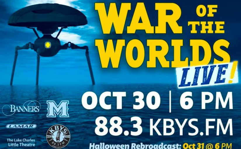 WAR OF THE WORLDS – LAKE CHARLES-STYLE